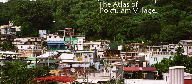 The Atlas of Pokfulam Village